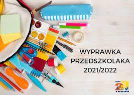 Wyprawka dla ucznia przedszkola na rok szkolny 2021/2022